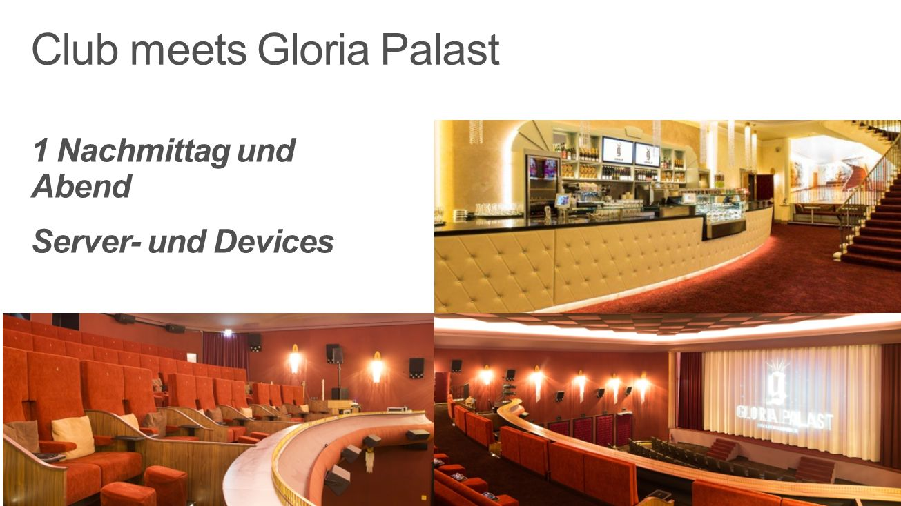 Club meets Gloria Palast