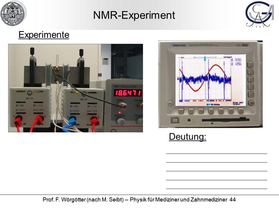 NMR-Experiment Experimente Deutung: