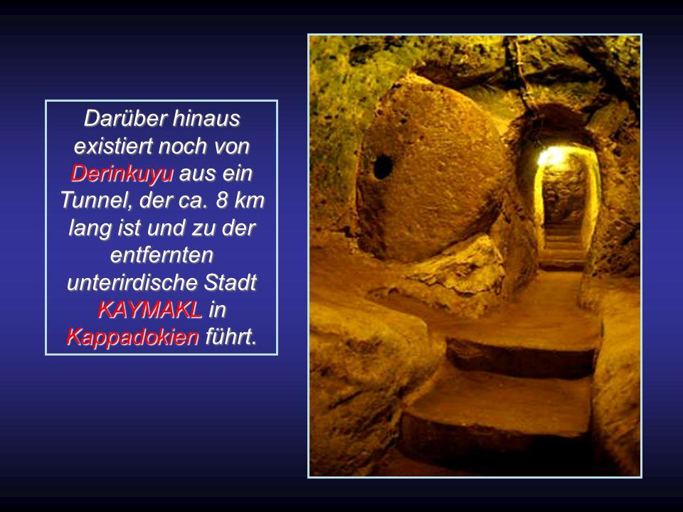 Darüber hinaus existiert noch von Derinkuyu aus ein Tunnel, der ca