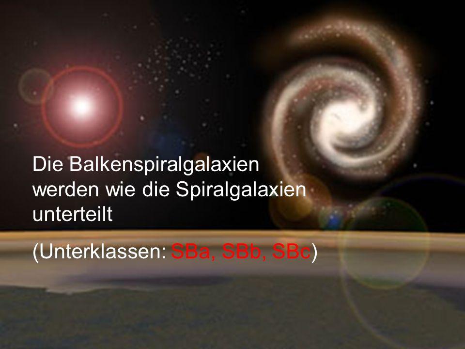 Die Balkenspiralgalaxien werden wie die Spiralgalaxien unterteilt