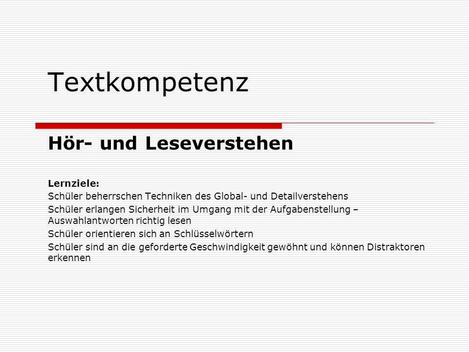 Textkompetenz Hör- und Leseverstehen Lernziele: