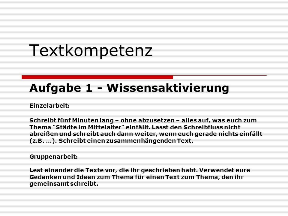Textkompetenz Aufgabe 1 - Wissensaktivierung Einzelarbeit:
