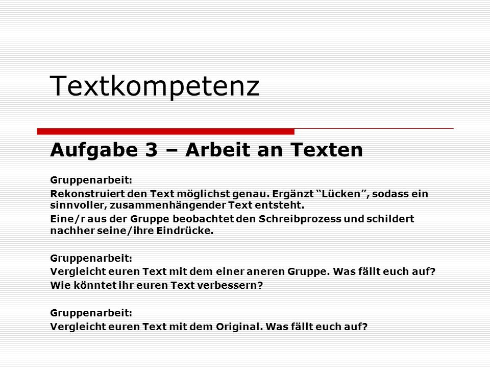 Textkompetenz Aufgabe 3 – Arbeit an Texten Gruppenarbeit: