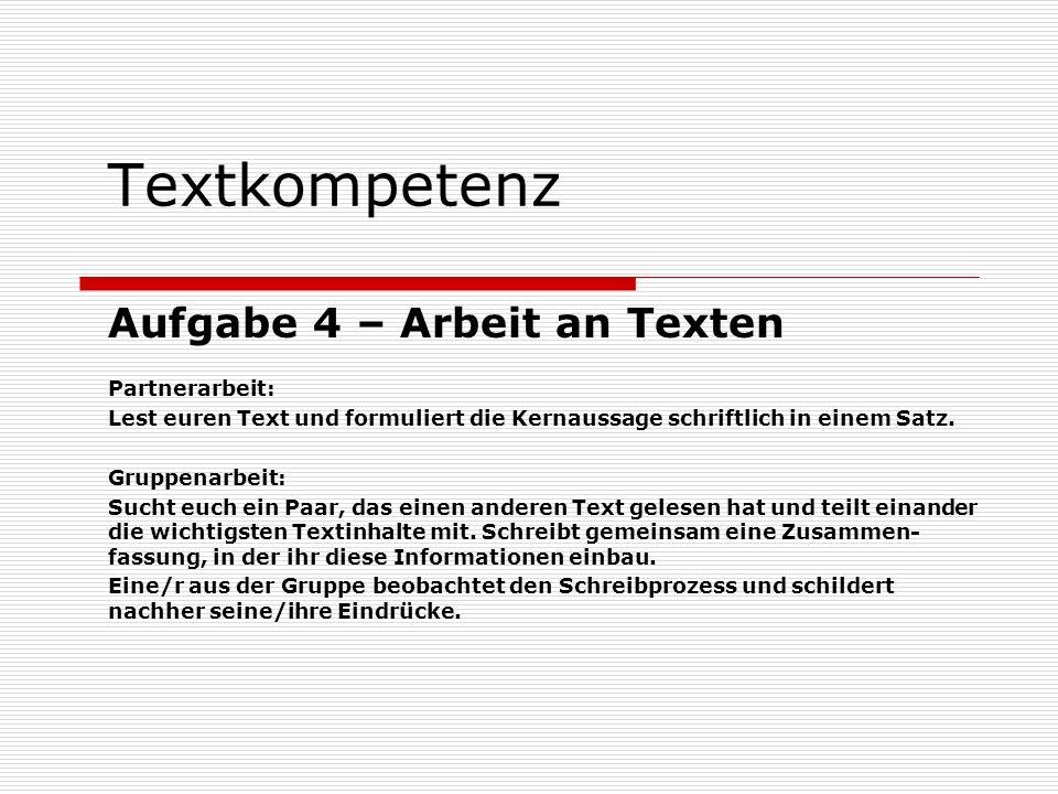 Textkompetenz Aufgabe 4 – Arbeit an Texten Partnerarbeit:
