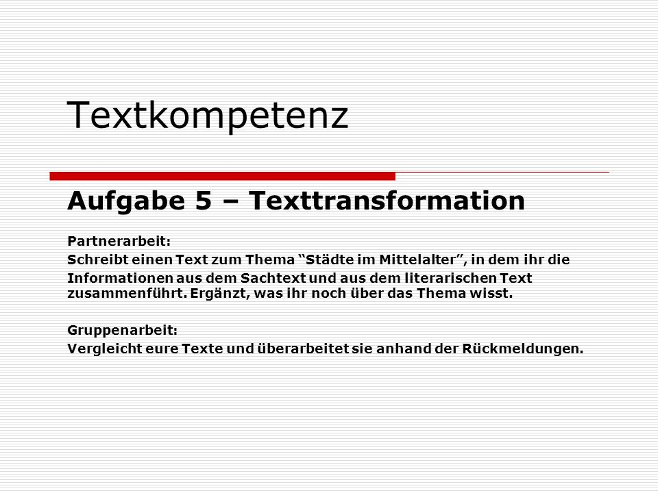 Textkompetenz Aufgabe 5 – Texttransformation Partnerarbeit: