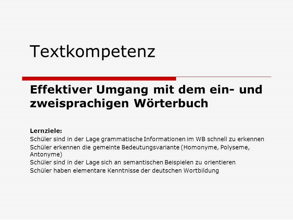 Textkompetenz Effektiver Umgang mit dem ein- und zweisprachigen Wörterbuch. Lernziele: