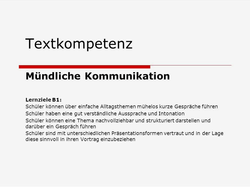 Textkompetenz Mündliche Kommunikation Lernziele B1: