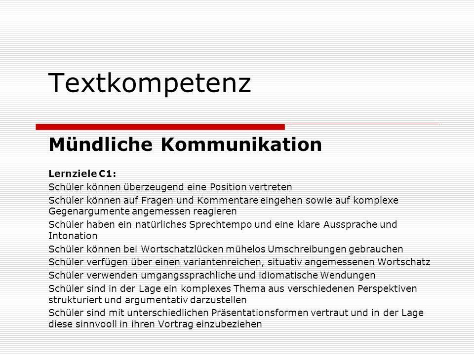 Textkompetenz Mündliche Kommunikation Lernziele C1: