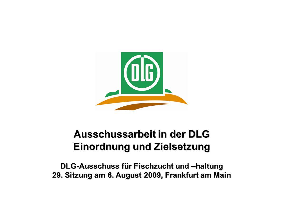 Ausschussarbeit in der DLG Einordnung und Zielsetzung