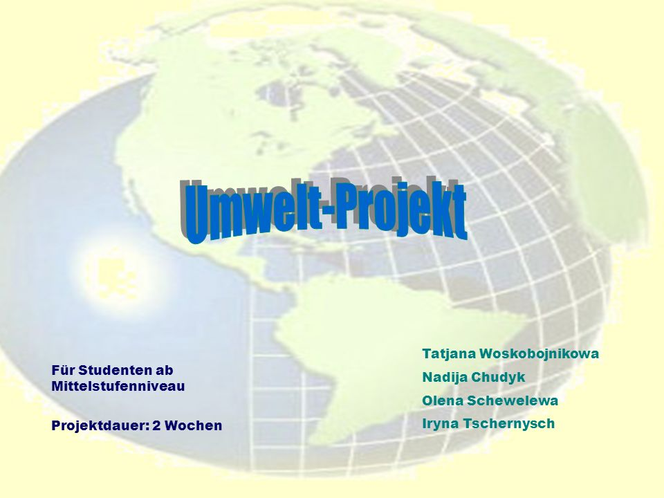 Umwelt-Projekt Tatjana Woskobojnikowa Nadija Chudyk
