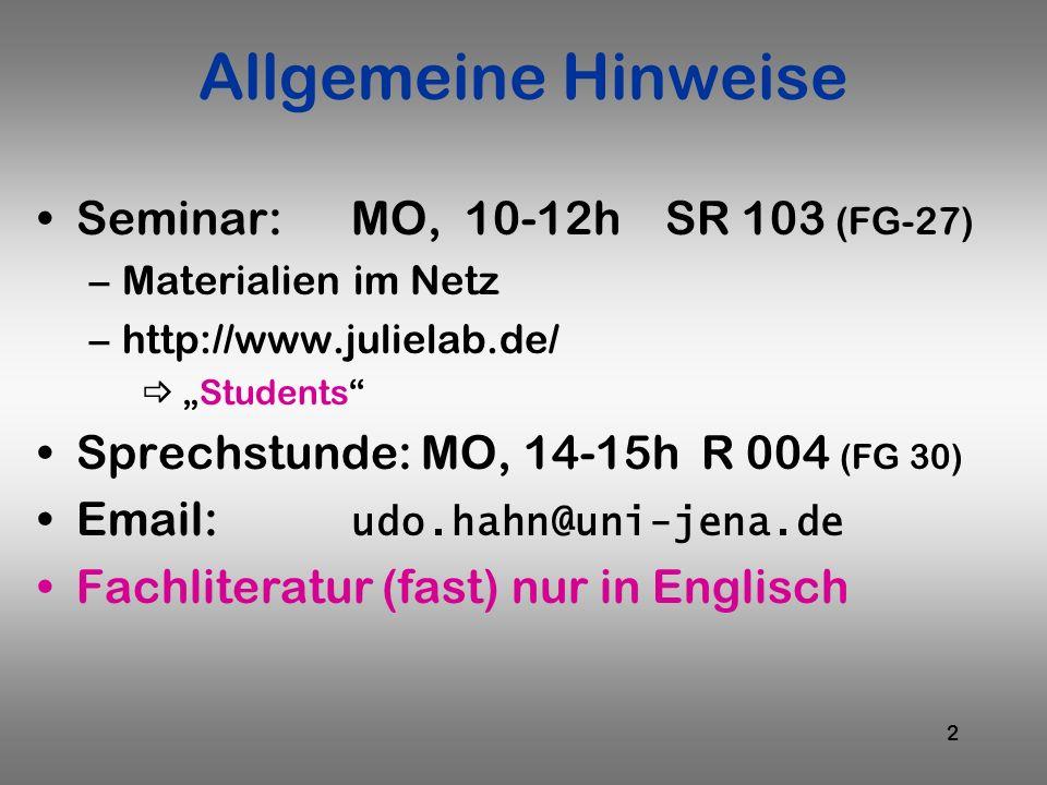 Allgemeine Hinweise Seminar: MO, 10-12h SR 103 (FG-27)