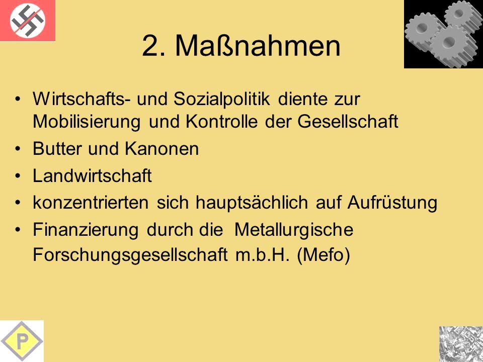 2. Maßnahmen Wirtschafts- und Sozialpolitik diente zur Mobilisierung und Kontrolle der Gesellschaft.