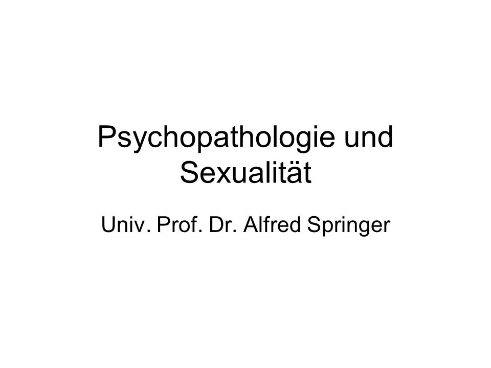 Psychopathologie und Sexualität