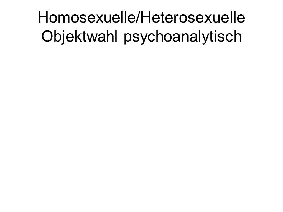 Homosexuelle/Heterosexuelle Objektwahl psychoanalytisch