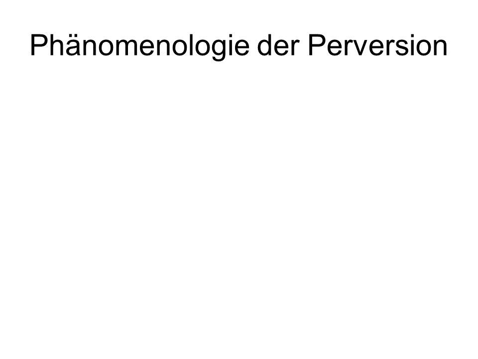 Phänomenologie der Perversion