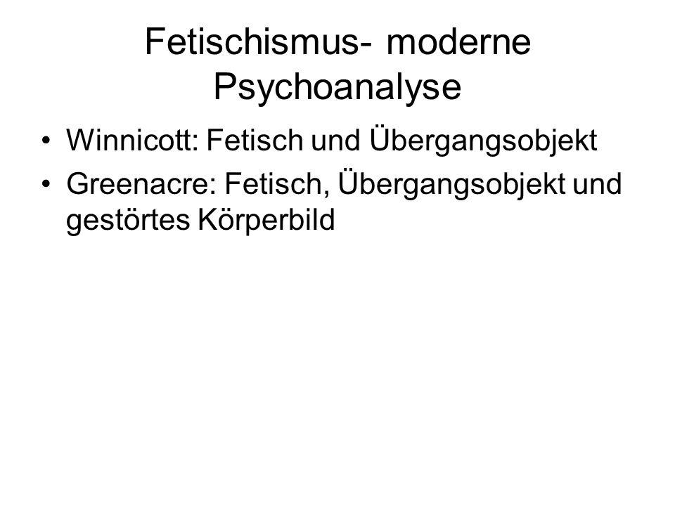 Fetischismus- moderne Psychoanalyse