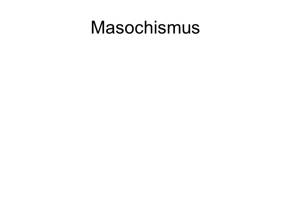 Masochismus