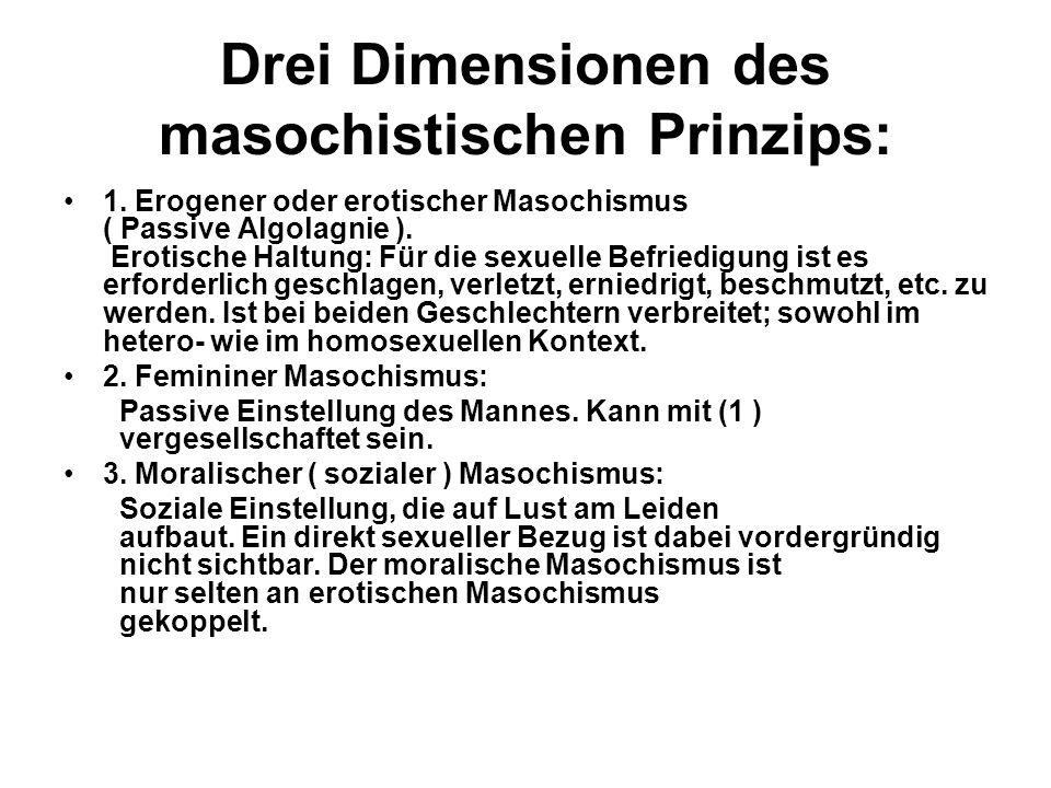 Drei Dimensionen des masochistischen Prinzips: