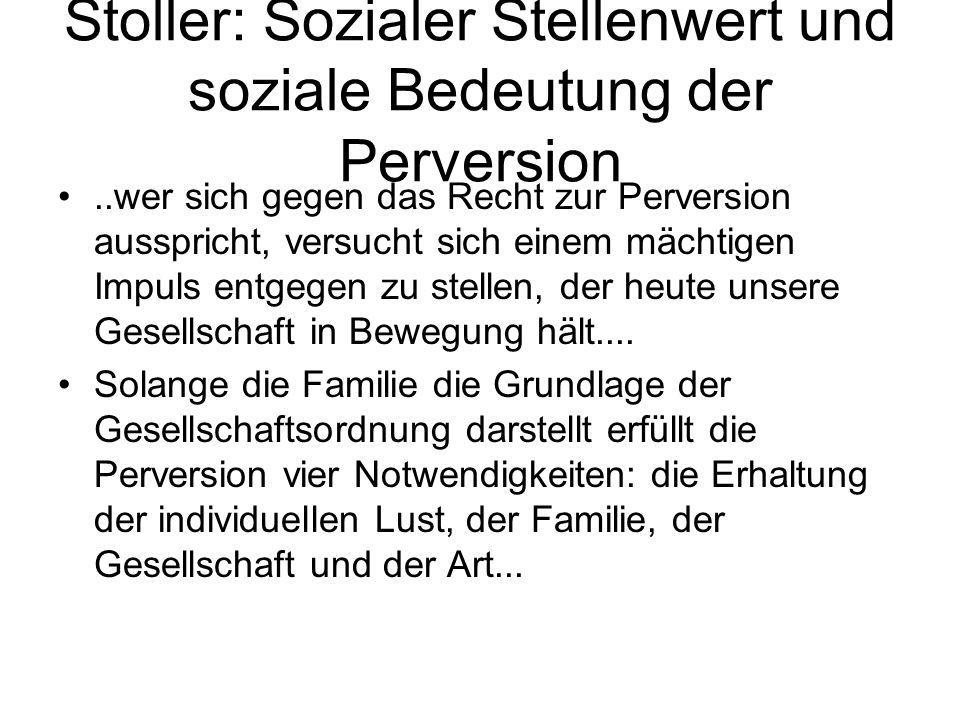 Stoller: Sozialer Stellenwert und soziale Bedeutung der Perversion