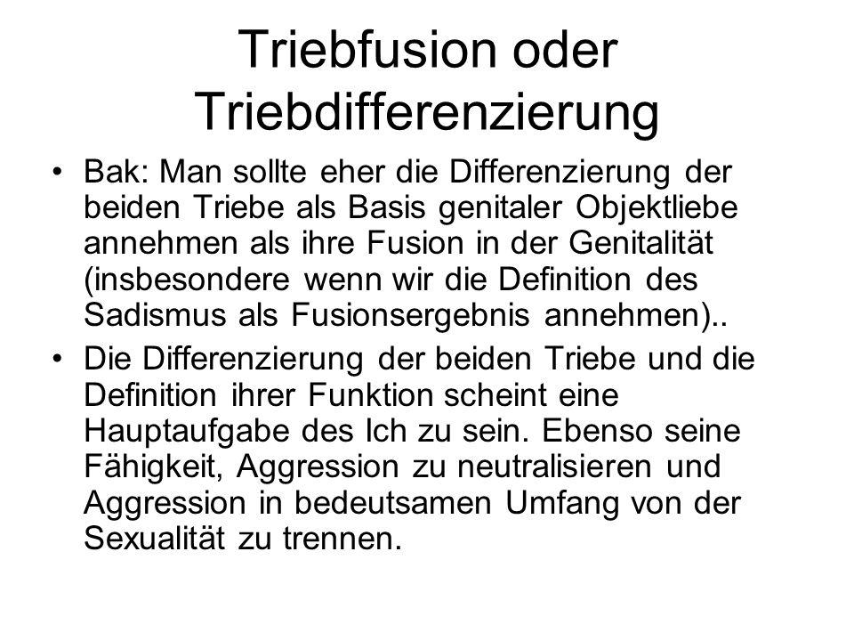 Triebfusion oder Triebdifferenzierung