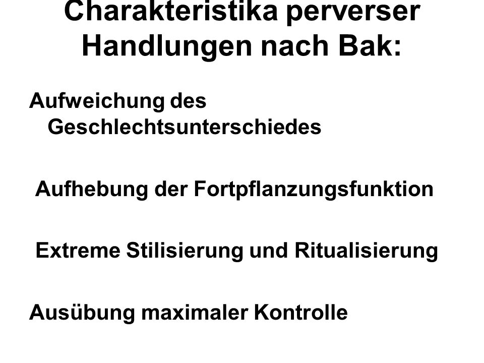 Charakteristika perverser Handlungen nach Bak: