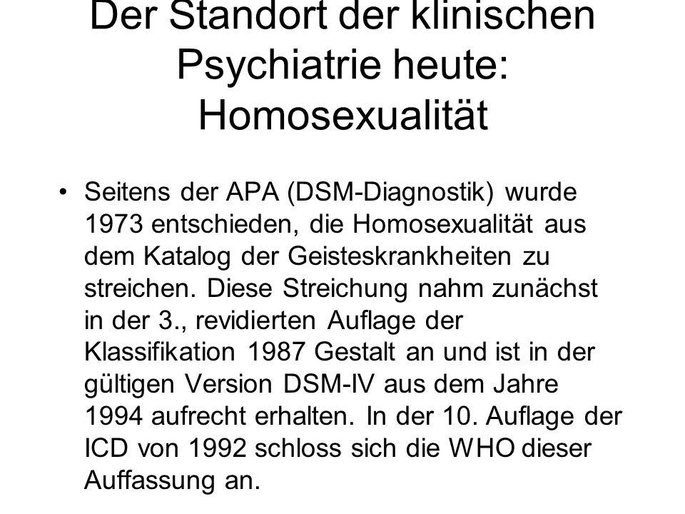 Der Standort der klinischen Psychiatrie heute: Homosexualität