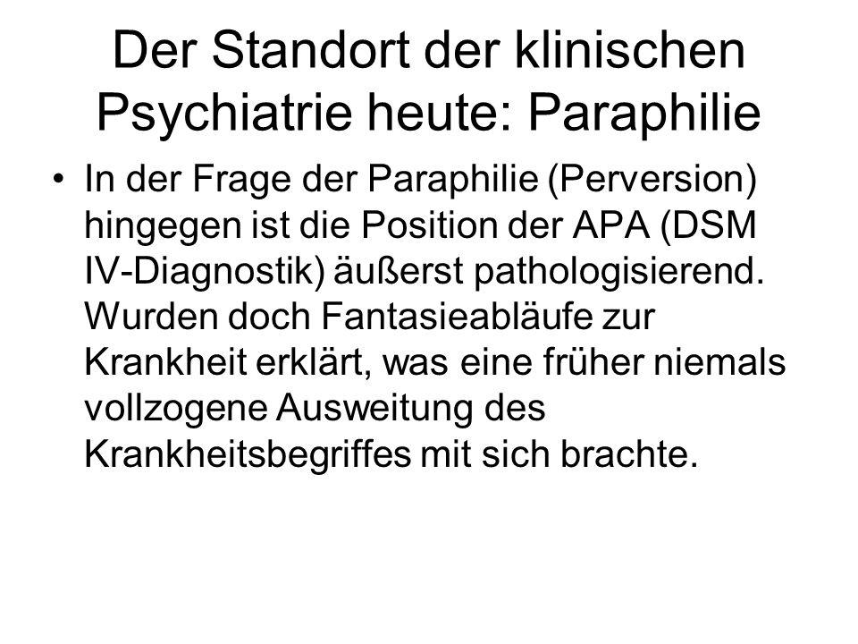 Der Standort der klinischen Psychiatrie heute: Paraphilie