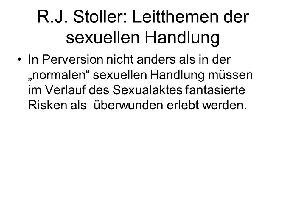 R.J. Stoller: Leitthemen der sexuellen Handlung