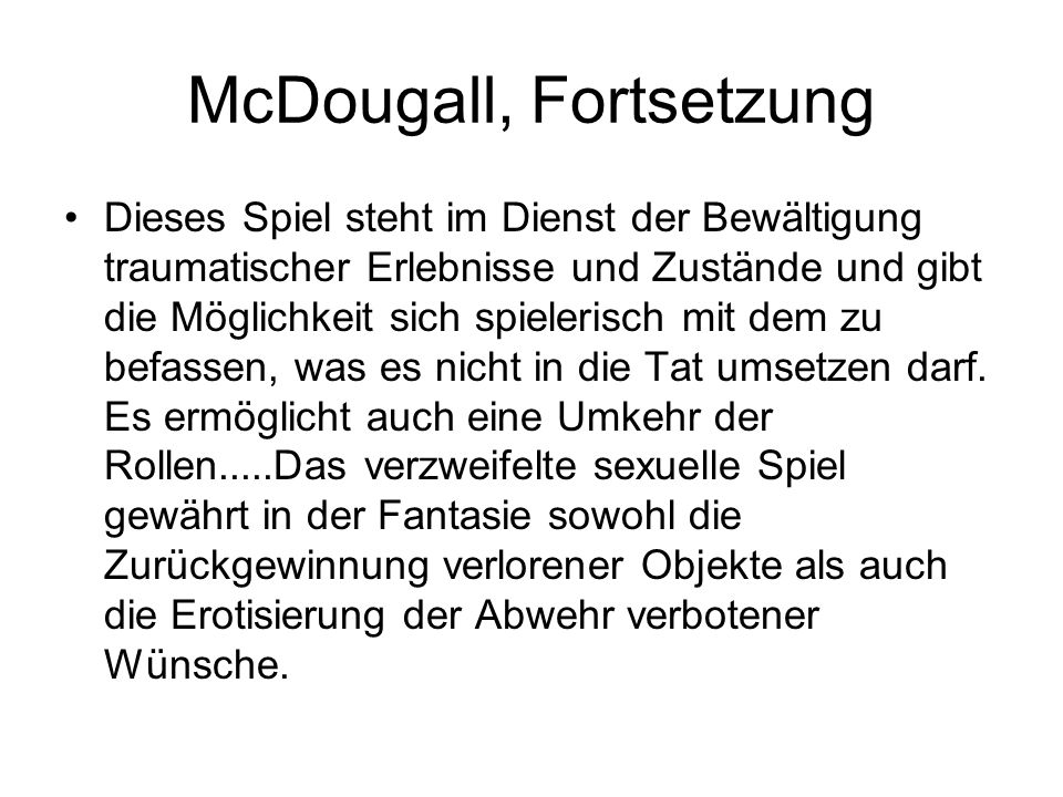McDougall, Fortsetzung