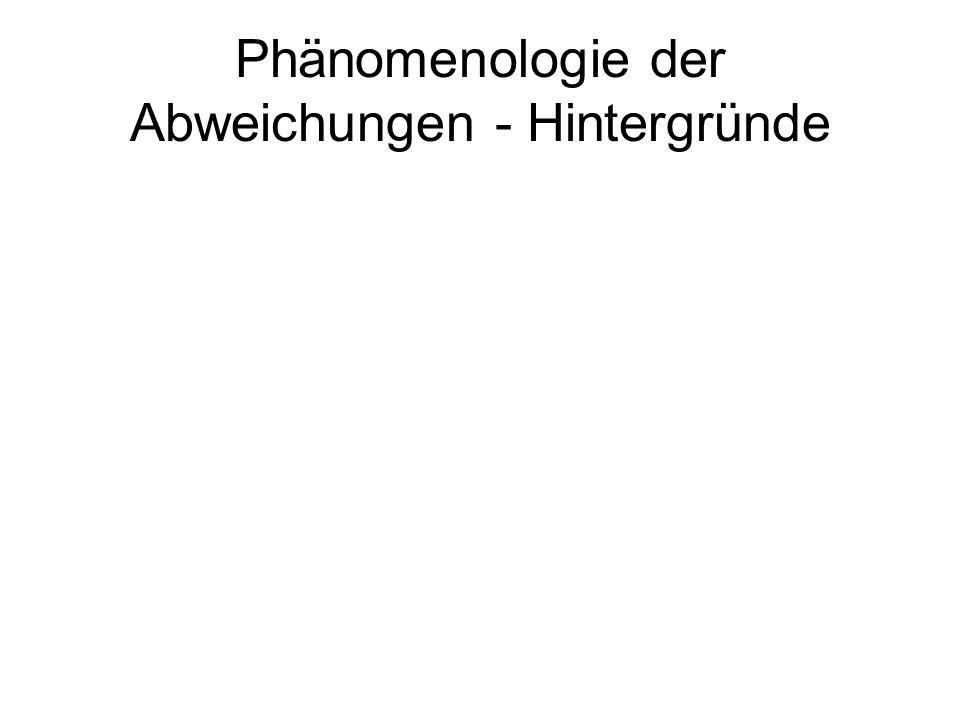 Phänomenologie der Abweichungen - Hintergründe