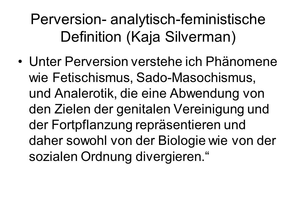 Perversion- analytisch-feministische Definition (Kaja Silverman)
