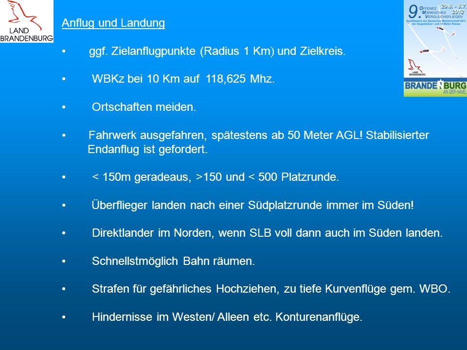 Anflug und Landung ggf. Zielanflugpunkte (Radius 1 Km) und Zielkreis. WBKz bei 10 Km auf 118,625 Mhz.