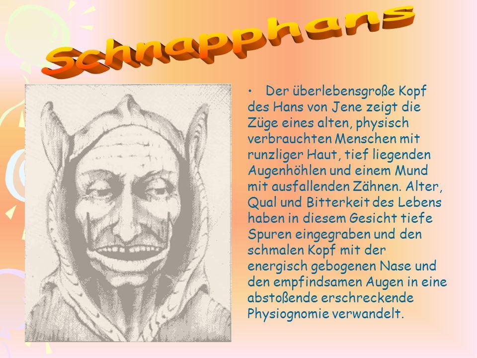 Schnapphans Der überlebensgroße Kopf des Hans von Jene zeigt die