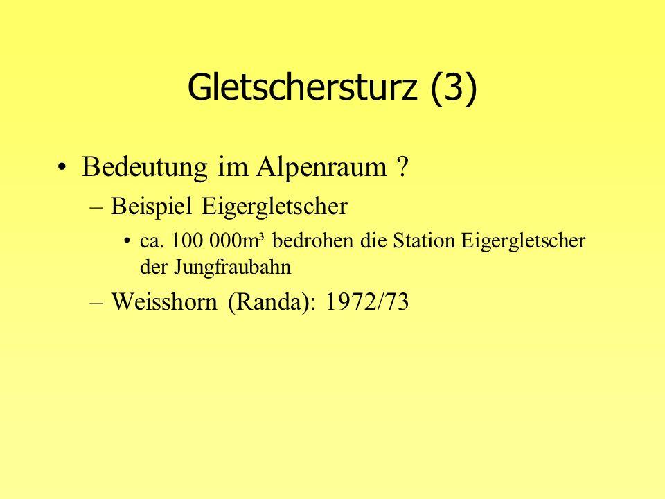 Gletschersturz (3) Bedeutung im Alpenraum Beispiel Eigergletscher