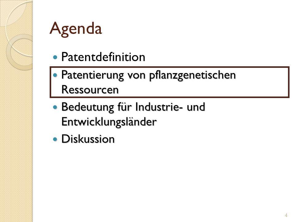 Agenda Patentdefinition Patentierung von pflanzgenetischen Ressourcen