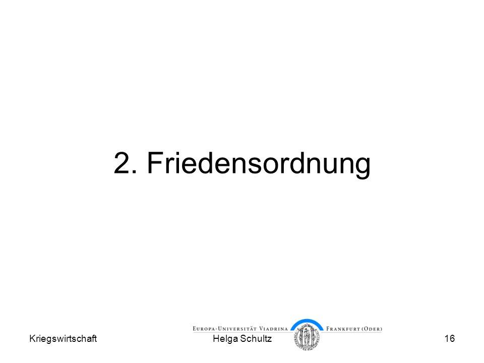 2. Friedensordnung Kriegswirtschaft Helga Schultz