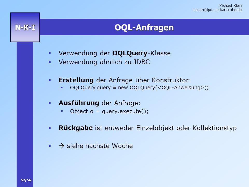 OQL-Anfragen Verwendung der OQLQuery-Klasse Verwendung ähnlich zu JDBC