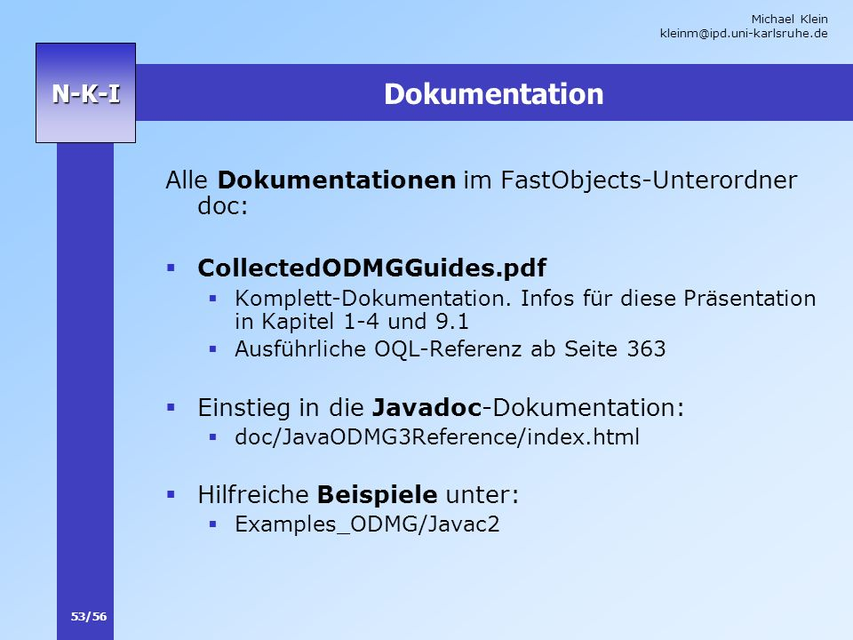 Dokumentation Alle Dokumentationen im FastObjects-Unterordner doc: