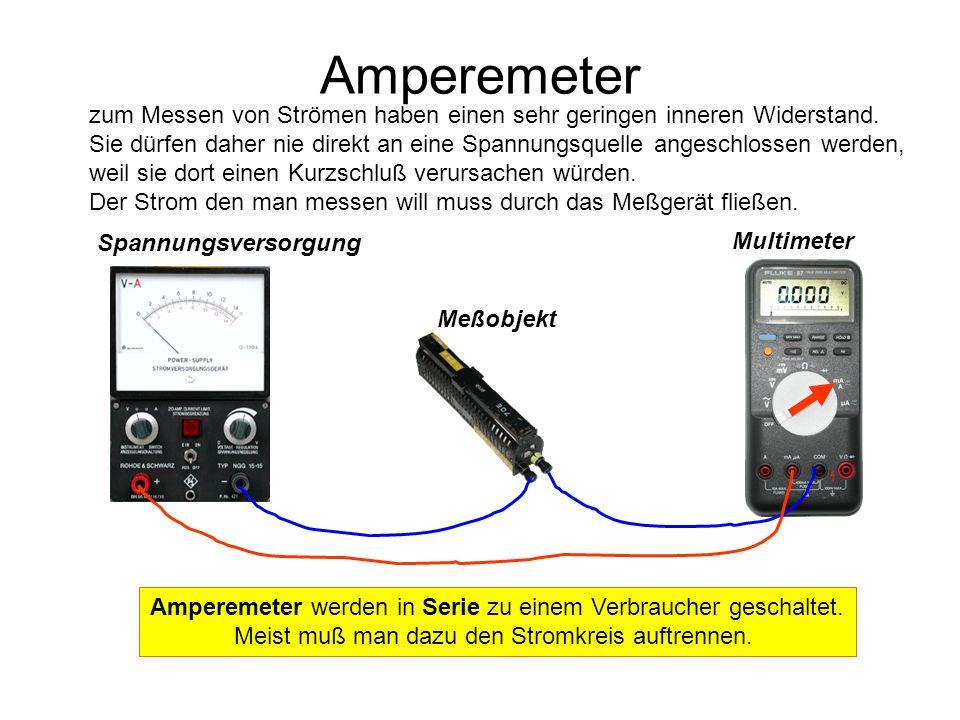 Amperemeter zum Messen von Strömen haben einen sehr geringen inneren Widerstand.