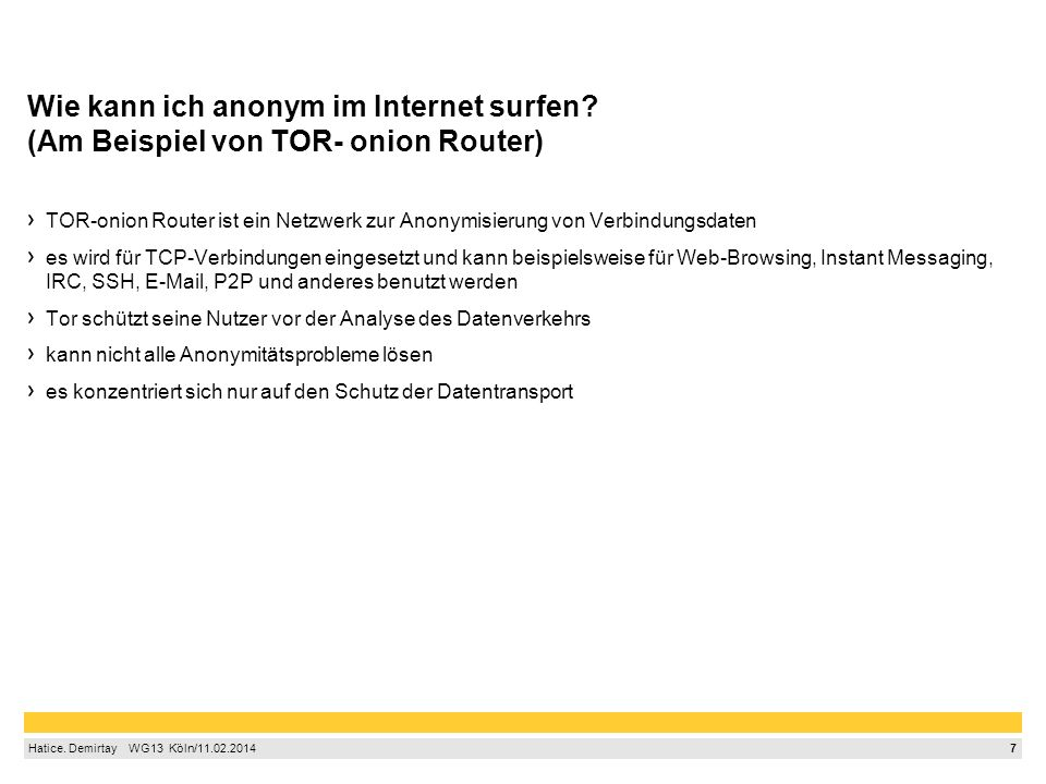 Quellen http://wiki.ubuntuusers.de/Sicherheit/Anonym_Surfen#Einschraenkungen-durch-anonymes-Surfen.