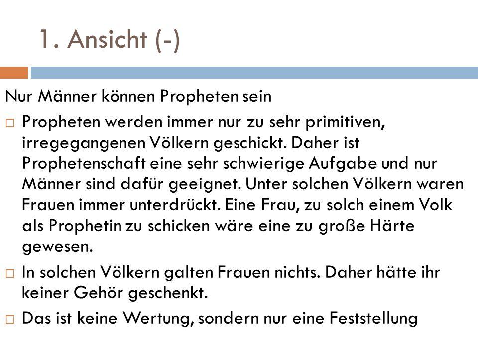 1. Ansicht (-) Nur Männer können Propheten sein
