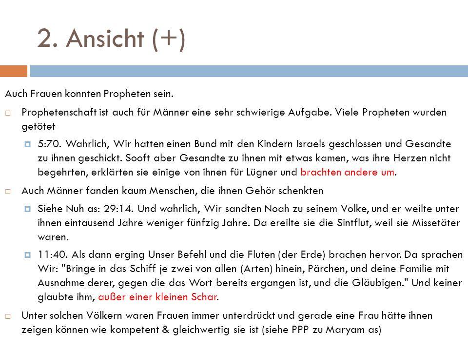 2. Ansicht (+) Auch Frauen konnten Propheten sein.