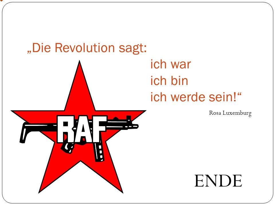"""""""Die Revolution sagt: ich war ich bin ich werde sein!"""