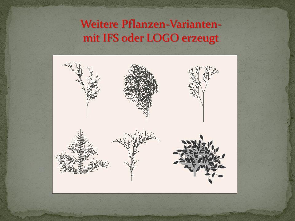 Weitere Pflanzen-Varianten- mit IFS oder LOGO erzeugt
