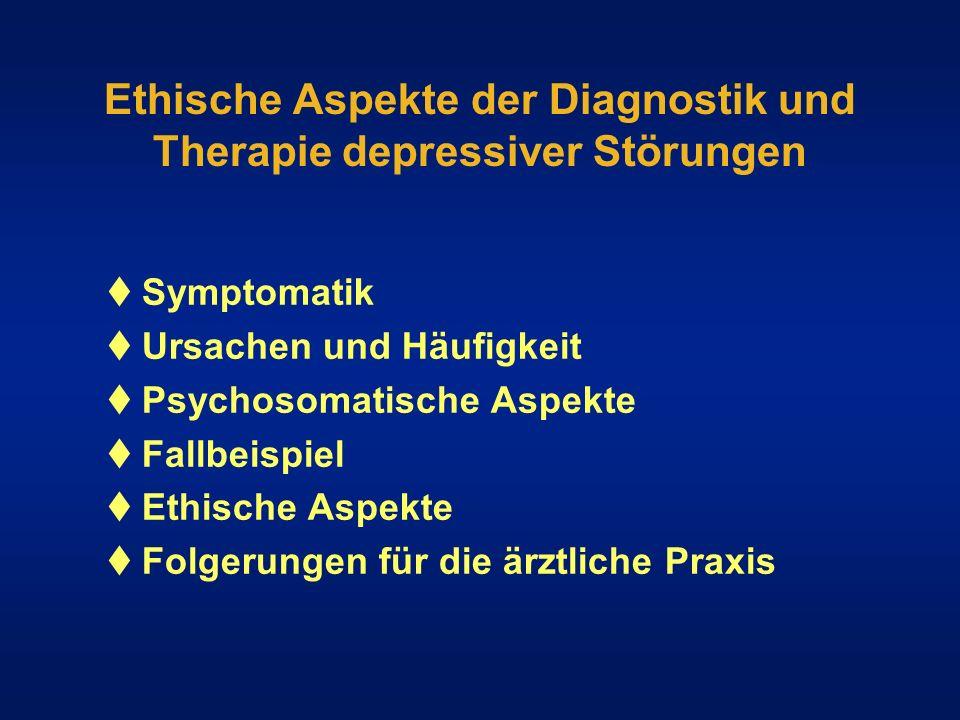 Ethische Aspekte der Diagnostik und Therapie depressiver Störungen
