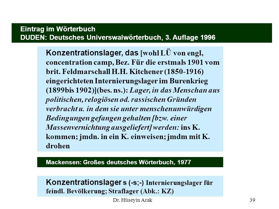 39 Eintrag im Wörterbuch. DUDEN: Deutsches Universwalwörterbuch, 3. Auflage 1996.