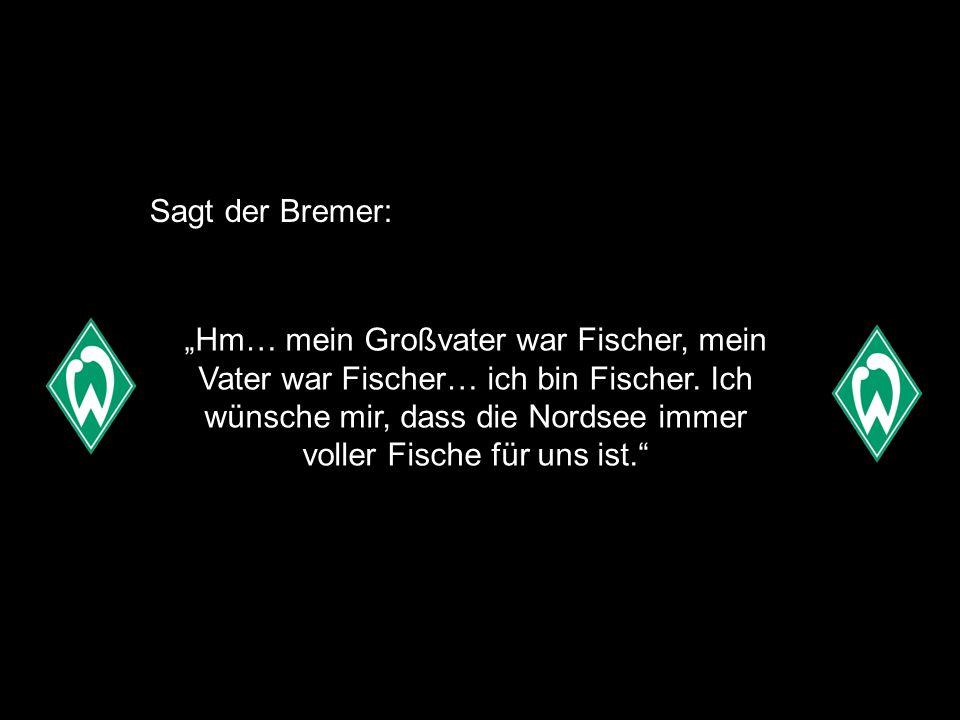 Sagt der Bremer: