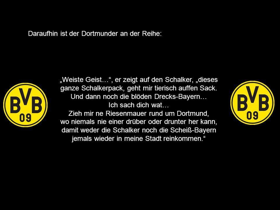 Daraufhin ist der Dortmunder an der Reihe: