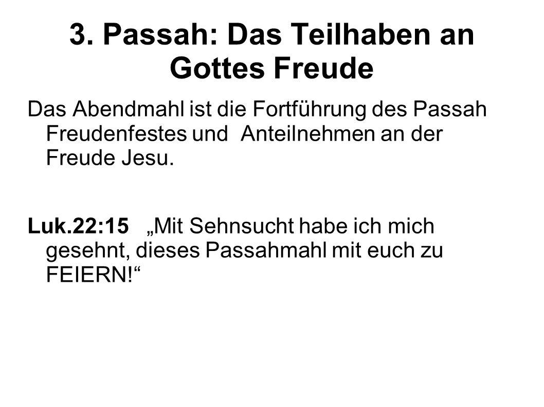 3. Passah: Das Teilhaben an Gottes Freude