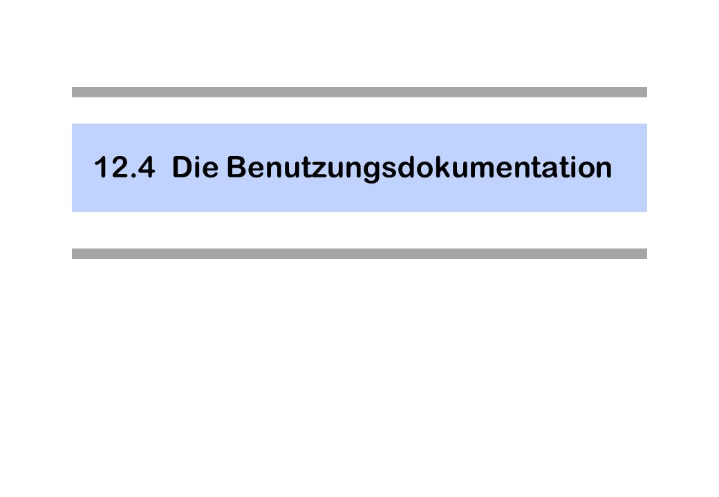 12.4 Die Benutzungsdokumentation